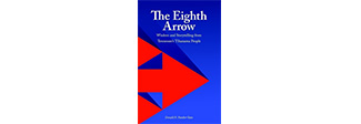The Eighth Arrow: Wisdom and Storytelling from Tennessee's Tihanama People