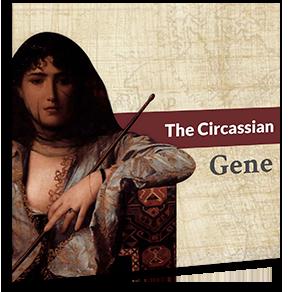 The Circassian Gene