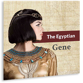 The Egyptian Gene