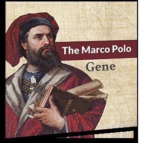 The Marco Polo Gene