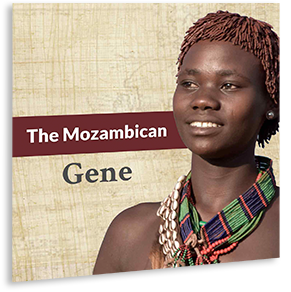 The Mozambican Gene