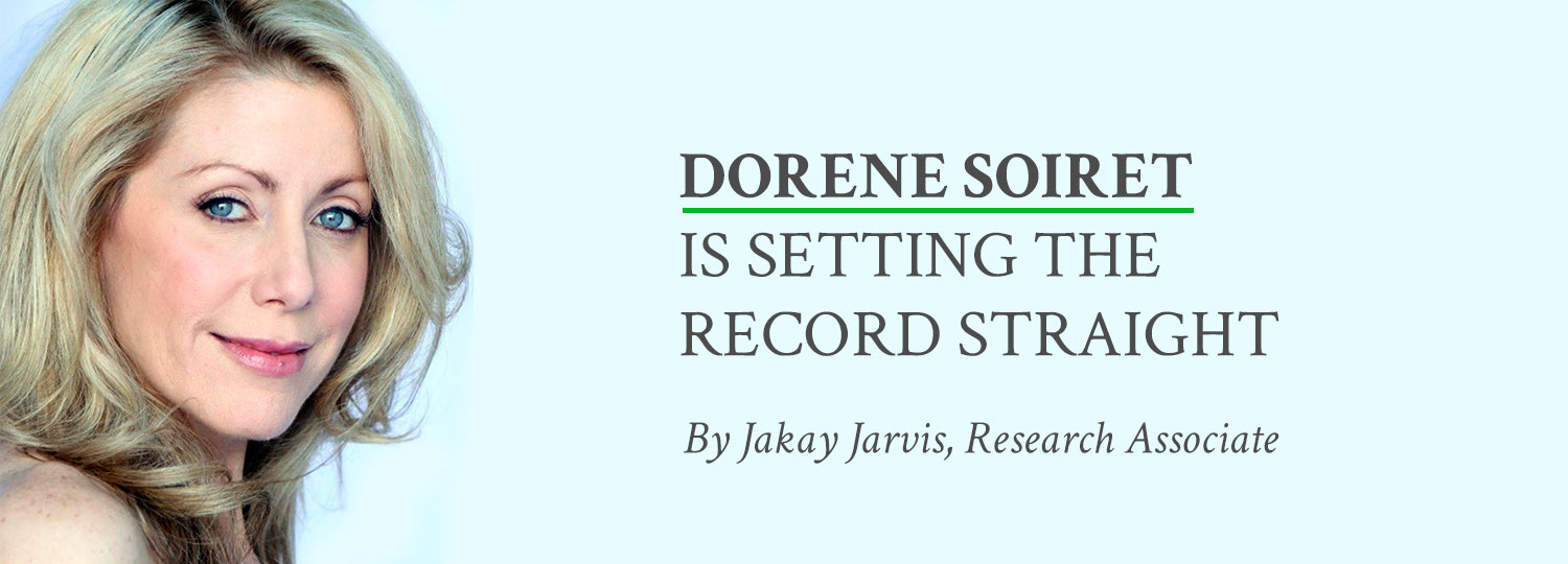 Dorene Soiret Is Setting the Record Straight