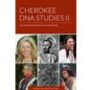 Cherokee DNA Studies II: More Real People Who Proved the Geneticists Wrong